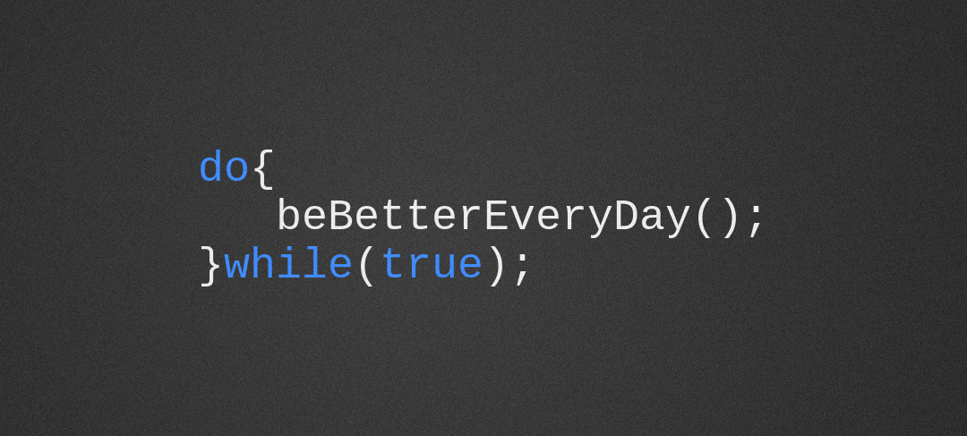 do better every day while true